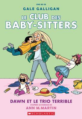 Le Club Des Baby-Sitters: N? 5 - Dawn Et Le Trio Terrible Cover Image