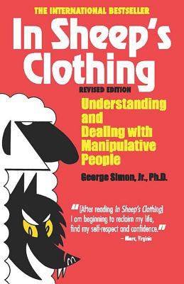 In Sheep's Clothing: Understanding and Dealing with Manipulative People Cover Image