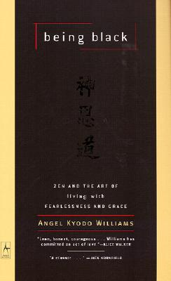 Being Black: Zen and the Art of Living with Fearlessness and Grace (Compass) Cover Image