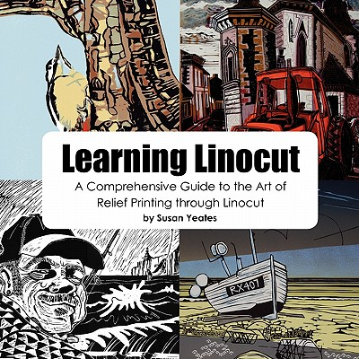 Learning Linocut: A Comprehensive Guide to the Art of Relief Printing Through Linocut Cover Image