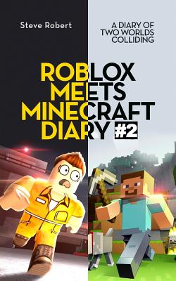 Roblox Meets Minecraft Diary #2: A Diary of Two Worlds Colliding Cover Image