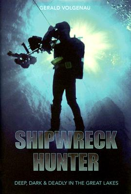 Shipwreck Hunter: Deep, Dark & Deadly in the Great Lakes Cover Image