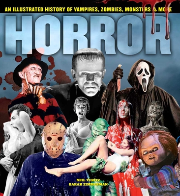 Horror: An Illustrated History of Vampires, Zombies, Monsters & More Cover Image