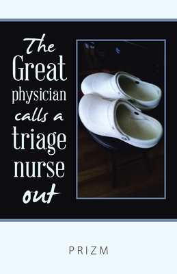 The Great Physician Calls a Triage Nurse Out Cover Image