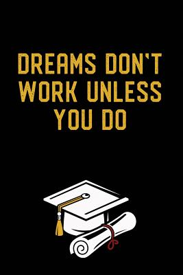 Dreams Don't Work: Graduation Gag Gift, Funny Adult Lined Journal Notebook Cover Image