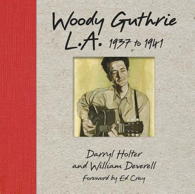 Woody Guthrie L.A. 1937 to 1941 Cover Image