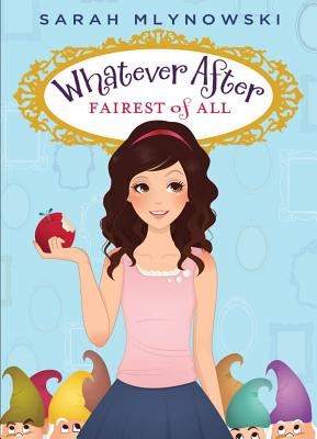Fairest of All (Whatever After #1) Cover