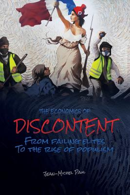 The Economics of Discontent: From Failing Elites to The Rise of Populism Cover Image
