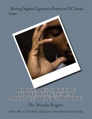 Boundaries: The Guide to Overcome Sexual Misconception: Work Book: : Revising Negative Cognition to Positive in CSC Sexual Issues Cover Image