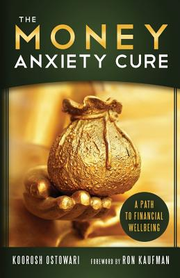 The Money Anxiety Cure: A Path to Financial Wellbeing Cover Image