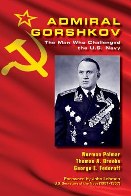 Admiral Gorshkov: The Man Who Challenged the U.S. Navy (Blue & Gold) Cover Image