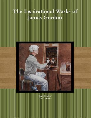 The Inspirational Works of James Gordon cover