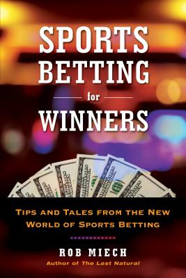 Sports Betting for Winners: Tips and Tales from the New World of Sports Betting Cover Image