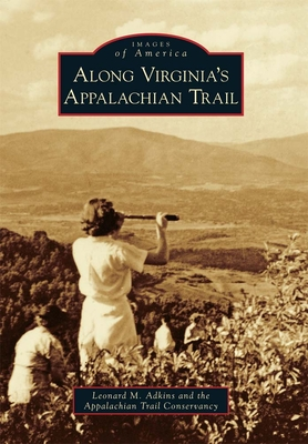 Along Virginia's Appalachian Trail (Images of America (Arcadia Publishing)) Cover Image