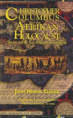 Christopher Columbus and the Afrikan Holocaust: Slavery and the Rise of European Capitalism Cover Image