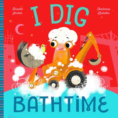 I Dig Bathtime Cover Image