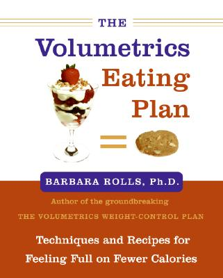 The Volumetrics Eating Plan: Techniques and Recipes for Feeling Full on Fewer Calories Cover Image