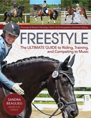 Freestyle: The Ultimate Guide to Riding, Training, and Competing to Music Cover Image