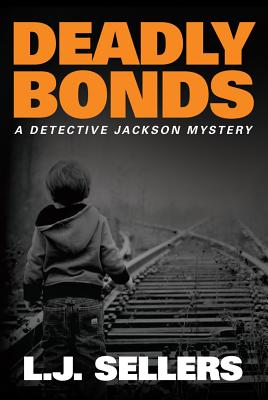 Cover for Deadly Bonds (Detective Jackson Mystery)