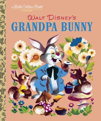 Grandpa Bunny (Disney Classic) (Little Golden Book) Cover Image