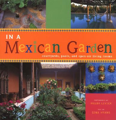In A Mexican Garden: Courtyards, Pools, and Open-Air Living Rooms Cover Image