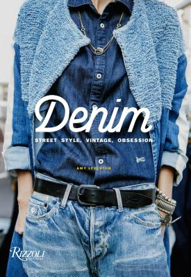 Denim: Street Style, Vintage, Obsession Cover Image