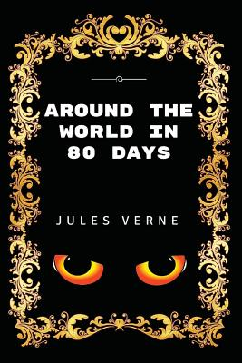 Around the World in 80 Days: Premium Edition - Illustrated Cover Image