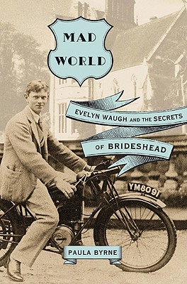 Mad World: Evelyn Waugh and the Secrets of Brideshead Cover Image