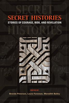 Secret Histories: Stories of Courage, Risk, and Revelation Cover Image