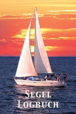 Segel Logbuch: Nautisches Meilenbuch - Nachweisheft und Seetagebuch für Segler, Yacht und Motorboot - ca. A5 im Segelschiff-Cover Cover Image