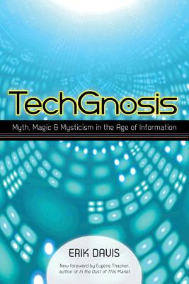 TechGnosis: Myth, Magic, and Mysticism in the Age of Information Cover Image
