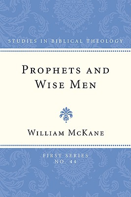 Prophets and Wise Men (Studies in Biblical Theology #44) Cover Image