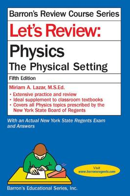 Let's Review Physics: The Physical Setting (Barron's Regents NY) Cover Image