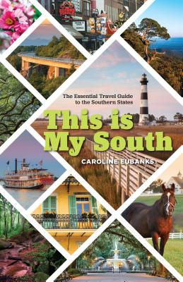 This Is My South: The Essential Travel Guide to the Southern States Cover Image