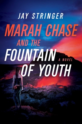 Marah Chase and the Fountain of Youth: A Novel Cover Image