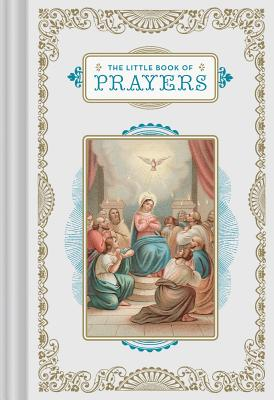 The Little Book of Prayers: (Prayer Book, Bible Verse Book, Devotionals for Women and Men) Cover Image