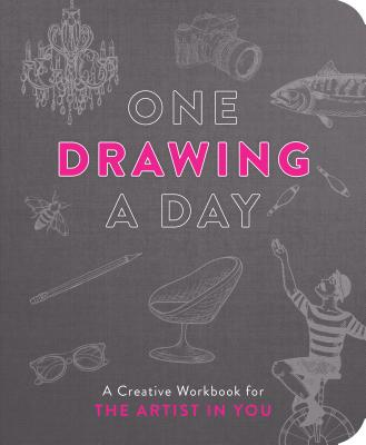 One Drawing a Day: A Creative Workbook for the Artist in You Cover Image