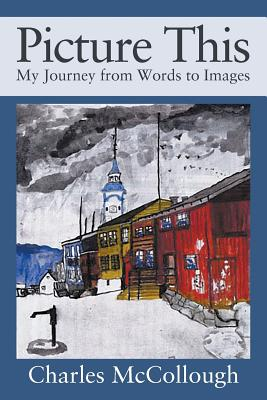 Picture This: My Journey from Words to Images Cover Image