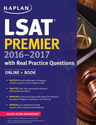 Kaplan LSAT Premier 2016-2017 with Real Practice Questions: Book + Online (Kaplan Test Prep) Cover Image