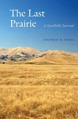 The Last Prairie: A Sandhills Journal Cover Image