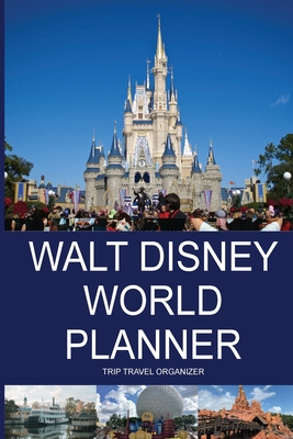 Walt Disney World Planner - Trip Travel Organizer Cover Image