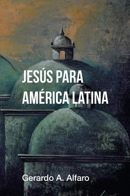 Jesús para América Latina: Análisis de la Cristología de Jon Sobrino Cover Image