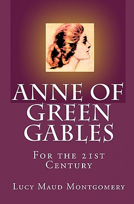 Anne of Green Gables: For the 21st Century Cover Image