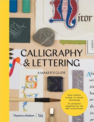 Calligraphy and Lettering: A Maker's Guide Cover Image