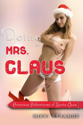 Doing Mrs.Claus: Amorous Adventures of Santa Claus Cover Image