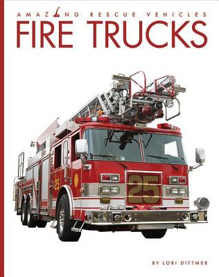 Fire Trucks (Amazing Rescue Vehicles) Cover Image