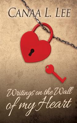 Writings on the Wall of My Heart Cover Image