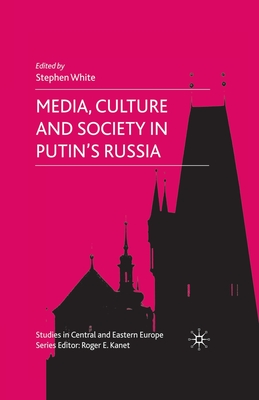 Media, Culture and Society in Putin's Russia (Studies in Central and Eastern Europe) Cover Image