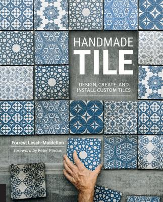 Handmade Tile: Design, Create, and Install Custom Tiles Cover Image