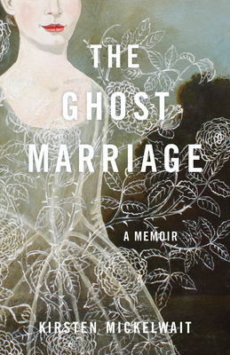 The Ghost Marriage: A Memoir Cover Image